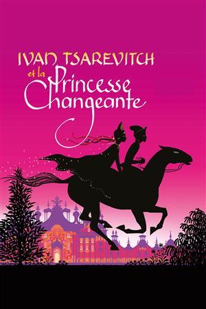 Ivan Tsarévitch et la Princesse Changeante