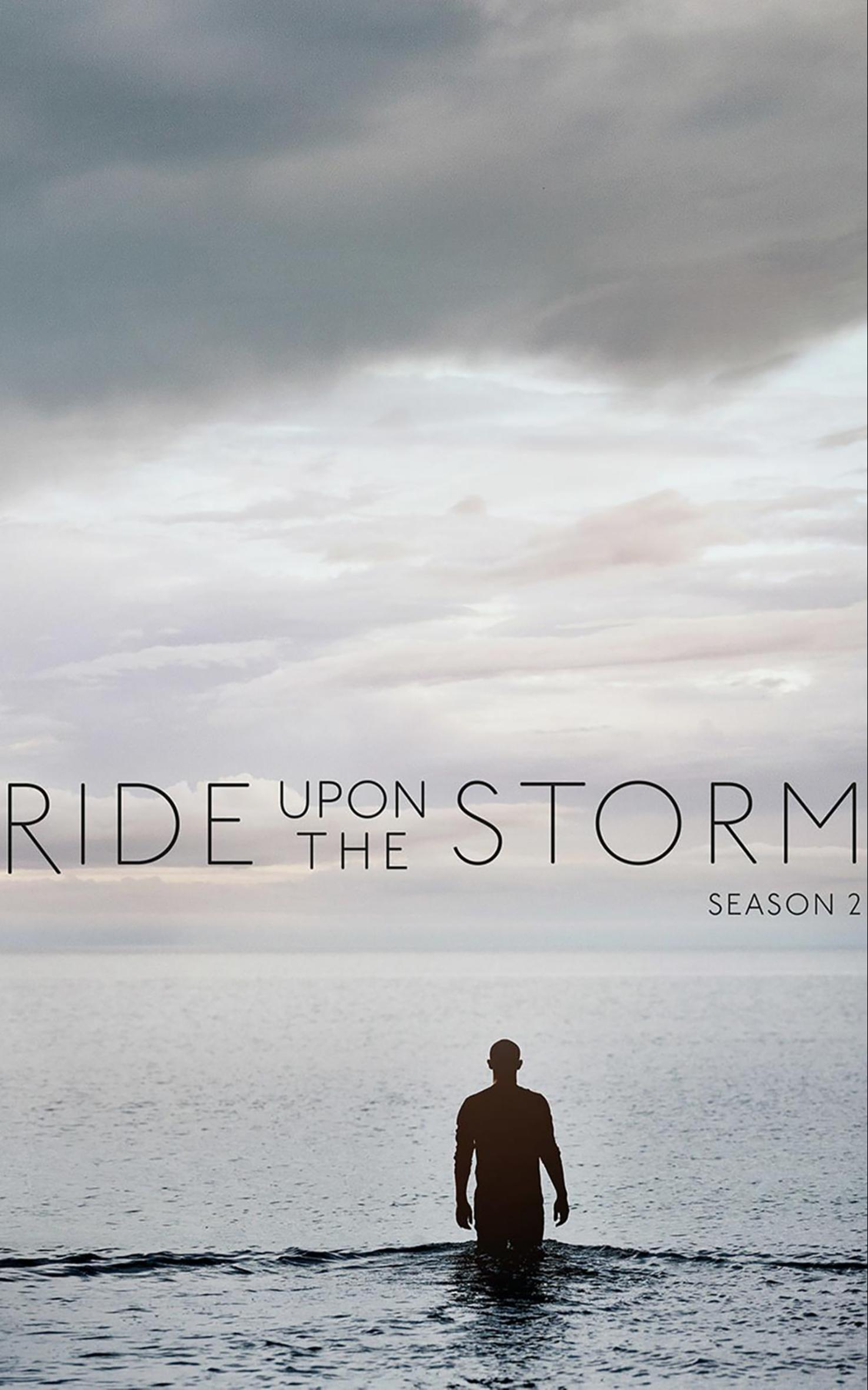 Ride upon the Storm - Season 2